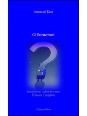 Gli extraterrestri. Introduzione, traduzione e note di Francesco Capriglione