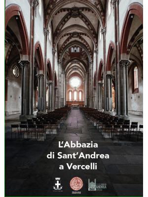 L'abbazia di Sant'Andrea a Vercelli
