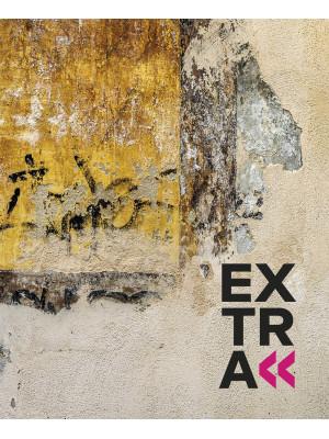 Extra. Geometrie in bilico tra arte e design. Ediz. illustrata