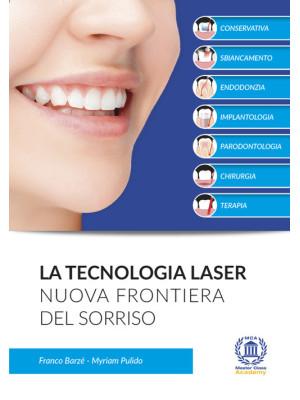 La tecnologia laser. Nuova frontiera del sorriso