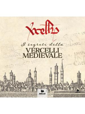 I segreti della Vercelli medievale