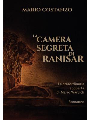 La camera segreta di Ranisar. La straordinaria scoperta di Mario Warvich