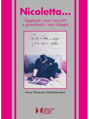 Nicoletta... leggendo i suoi racconti e guardando i suoi disegni