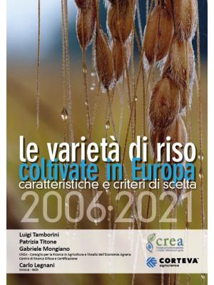 Le varietà di riso coltivate in Europa 2006-2021. Caratteristiche e criteri di scelta