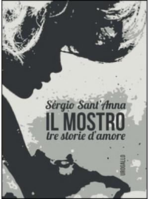 Il mostro. Tre storie d'amore
