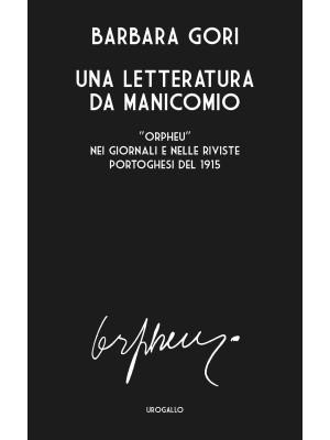 Una letteratura da manicomio. «Orpheu» nei giornali e nelle riviste portoghesi del 1915. Ediz. multilingue
