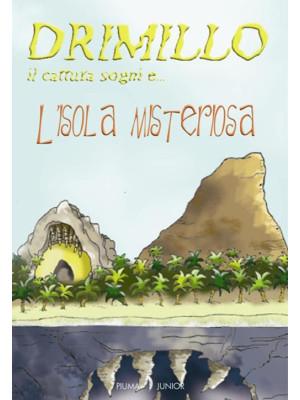 L'isola misteriosa. Drimillo il cattura sogni. Vol. 2