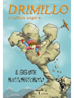 Il gigante Massomuschioso. Drimillo il cattura sogni. Vol. 3