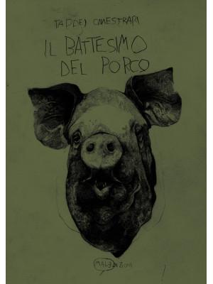 Il battesimo del porco