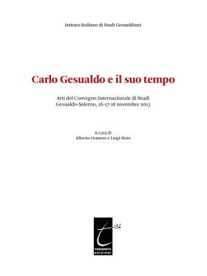 Carlo Gesualdo e il suo tempo. Atti del Convegno internazionale di studi Gesualdo (Salerno, 16-17-18 novembre 2013)