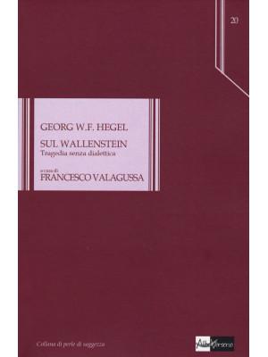 Sul Wallenstein. Tragedia senza dialettica