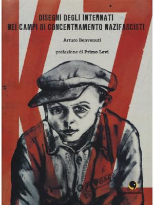 K.Z. Disegni degli internati nei campi di concentramento nazifascisti. Ediz. illustrata