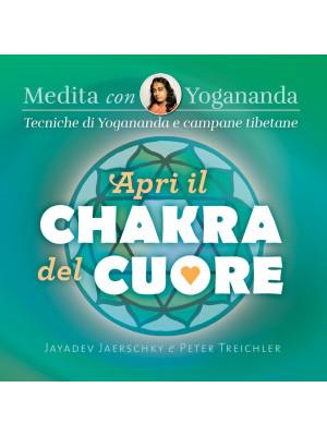Medita con Yogananda. Apri il chakra del cuore