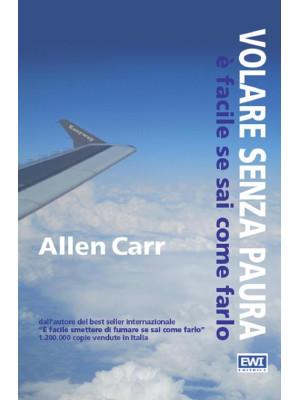Volare senza paura è facile se sai come farlo