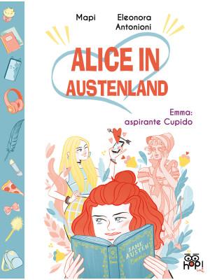 Alice in Austenland. Vol. 1: Emma: aspirante Cupido