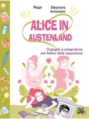 Alice in Austenland. Vol. 2: Orgoglio e pregiudizio: mai fidarsi delle apparenze