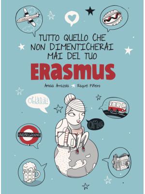 Tutto quello che non dimenticherai mai del tuo Erasmus