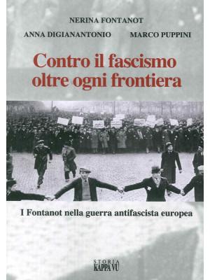 Contro il fascismo oltre ogni frontiera. I Fontanot nella guerra antifascista europea