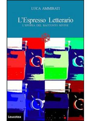 L'Espresso letterario. L'epopea del racconto rivive