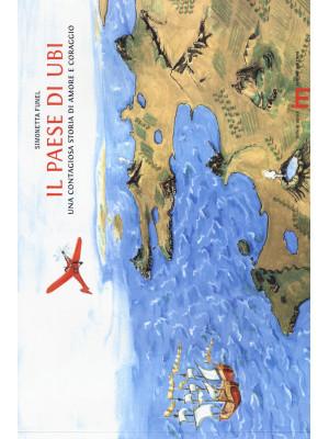 Il paese di Ubi. Una contagiosa storia di amore e coraggio. Ediz. illustrata