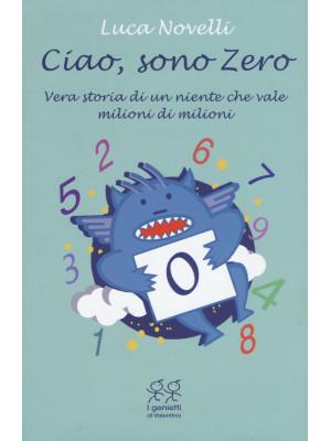 Ciao, sono Zero. Ediz. illustrata