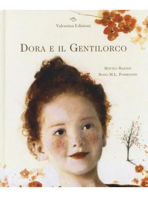 Dora e il Gentilorco. Ediz. illustrata