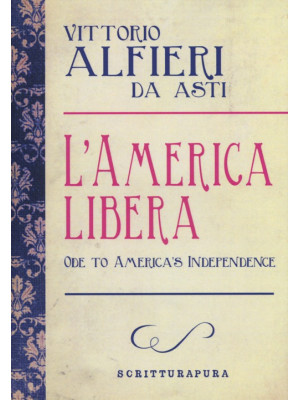L'America libera-Ode to american independence. Testo inglese a fronte