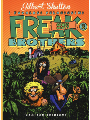Freak brothers. Vol. 2: Grass roots
