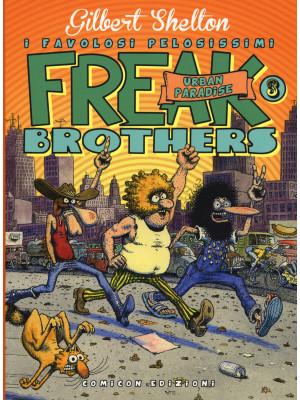 Freak brothers. Vol. 3: Urban paradise