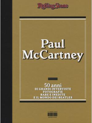 Paul McCartney. 50 anni di grandi interviste, fotografie rare e indiite e il mondo dei Beatles