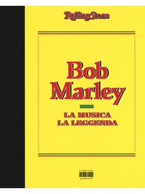 Bob Marley. La musica, la leggenda