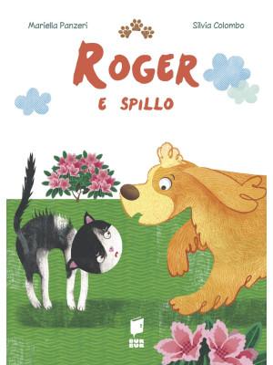 Roger e spillo. Ediz. illustrata