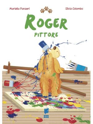 Roger pittore. Ediz. illustrata