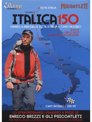 Italica 150. Viaggio a piedi dalla vetta d'Italia a Capo Passero. DVD. Con libro