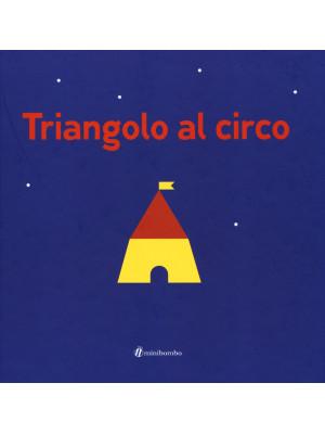 Triangolo al circo. Ediz. illustrata