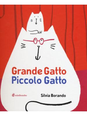Grande gatto piccolo gatto. Ediz. illustrata