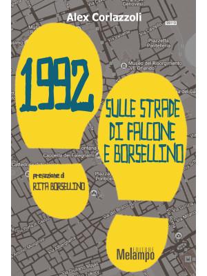 1992. Sulle strade di Falcone e Borsellino