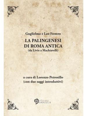 La palingenesi di Roma Antica (da Livio a Machiavelli)