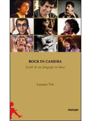 Rock in camera. Storie di un fotografo in blues. Ediz. illustrata