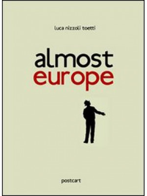 Almost Europe. Ediz. multilingue