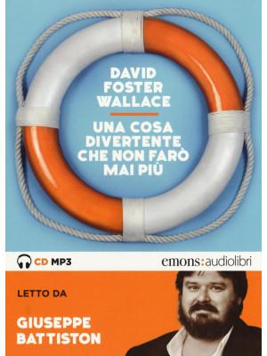 Una cosa divertente che non farò mai più letto da Giuseppe Battiston. Audiolibro. CD Audio formato MP3. Ediz. integrale