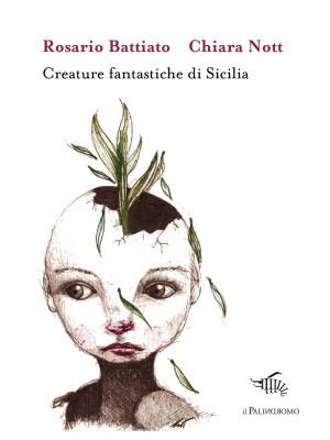 Creature fantastiche di Sicilia. Ediz. illustrata