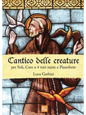 Cantico delle creature. Per soli, coro a 4 voci miste e pianoforte