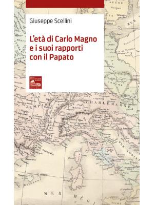 L'età di Carlo Magno e i suoi rapporti con il Papato