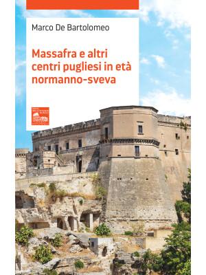 Massafra e altri centri pugliesi in età Normanno-Sveva