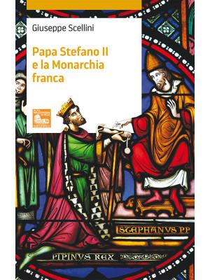 Papa Stefano II e la Monarchia franca