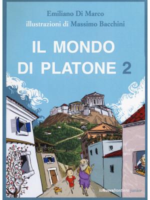 Il mondo di Platone: Il simposio di Spallone-La vendetta di Atena-Spallone e l'anello magico-Spallone e l'origine delle cose. Vol. 2