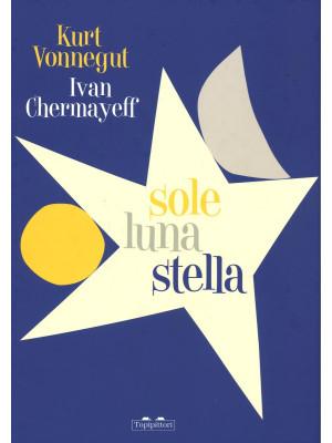 Sole luna stella. Ediz. illustrata