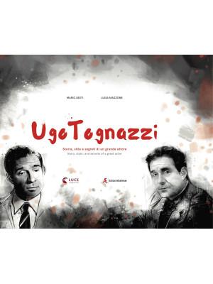 Ugo Tognazzi. Storia, stile e segreti di un grande attore. Ediz. italiana e inglese