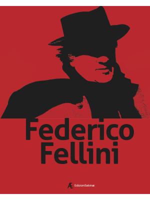 Federico Fellini. Ediz. italiana e inglese